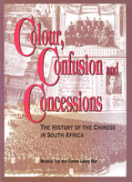 book cover Colour, confusion and concessions: the history of the Chinese in South Africa