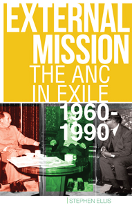 book cover External mission: the ANC in exile, 1960-1990