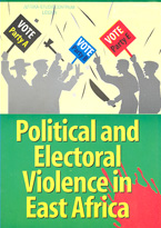 book cover Political and electoral violence in East Africa