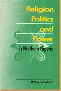 book cover Religion, politics and power in Northern Nigeria